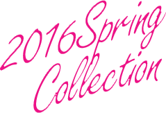 2016 Spring Collection